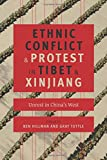 img - for Ethnic Conflict and Protest in Tibet and Xinjiang: Unrest in China's West (Studies of the Weatherhead East Asian Institute, Columbia University) book / textbook / text book