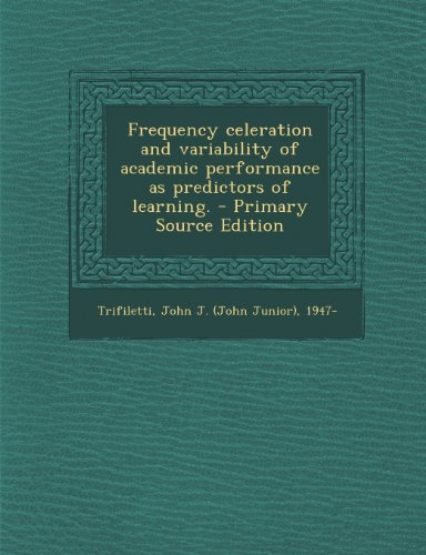 Frequency Celeration and Variability of Academic Performance as Predictors of Learning.