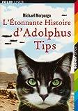 "Afficher ""L'Etonnante histoire d'Adolphus Tips"""
