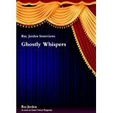 Ghostly Whispers - Ray Jorden Interviewsby Ray Jorden