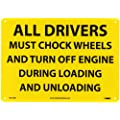 """NMC M372RB Restricted Area Sign, Legend """"ALL DRIVERS MUST CHOCK WHEELS AND TURN OFF ENGINE DURING LOADING AND UNLOADING"""", 14"""" Length x 10"""" Height, Rigid Plastic, Black on Yellow"""