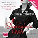 The Shoemaker's Wife (       UNABRIDGED) by Adriana Trigiani Narrated by Eva Alexander