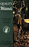 img - for Quality Whitetails: The Why and How of Quality Deer Management book / textbook / text book