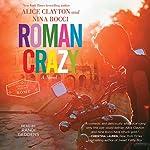 Roman Crazy | Alice Clayton,Nina Bocci