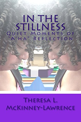 In The Stillness: Quiet Moments of