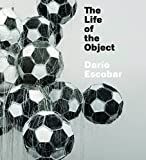img - for Dar o Escobar: The Life of the Object book / textbook / text book
