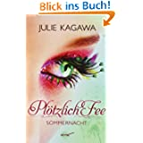http://www.amazon.de/Pl%C3%B6tzlich-Fee-Sommernacht-Band-Roman/dp/3453267214/ref=sr_1_1?ie=UTF8&qid=1389177632&sr=8-1&keywords=Pl%C3%B6tzlich+Fee