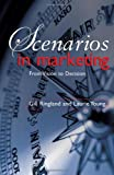 img - for Scenarios in Marketing: From Vision to Decision book / textbook / text book