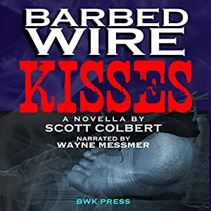Barbed Wire Kisses Audiobook