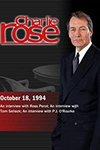 Charlie Rose with Ross Perot; Tom Selleck (October 18, 1994)