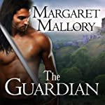 The Guardian: Return of the Highlanders, Book 1 (       UNABRIDGED) by Margaret Mallory Narrated by Derek Perkins