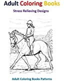 Adult Coloring Books: Horse Designs for Stress Relief
