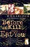 img - for Before We Kill and Eat You: The Miracles and Adventures of a Pioneer Missionary Couple in Africa by Garlock, H. B., Garlock, Ruthanne, Harlock, H. B. (2003) Paperback book / textbook / text book