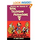 Created and Produced by Total Television Productions