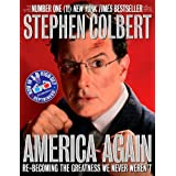 America Again: Re-becoming the Greatness We Never Weren'tby Stephen Colbert