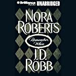 Remember When (includes 'Big Jack': In Death, Book 17.5) (       UNABRIDGED) by Nora Roberts, J. D. Robb Narrated by Susan Ericksen