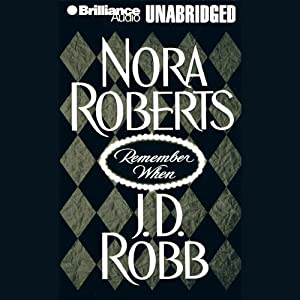 Remember When (includes 'Big Jack': In Death, Book 17.5) | [Nora Roberts, J. D. Robb]