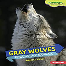 Gray Wolves: Howling Pack Mammals Audiobook by Rebecca E. Hirsch Narrated by  Intuitive