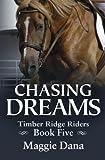 Chasing Dreams (Timber Ridge Riders) (Volume 5)