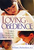 Loving Obedience: Child Training Techniques that Work