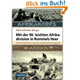 Mit der 90. leichten Afrika-Division in Rommels Heer: Chronik und Erlebnisberichte von Angehörigen der Nachrichtenkompanie...