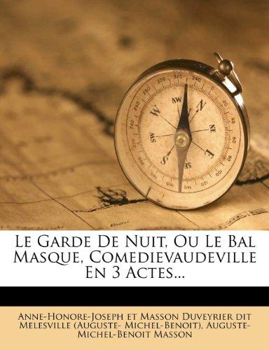 Le Garde De Nuit, Ou Le Bal Masque, Comedievaudeville En 3 Actes...