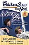 Chicken Soup for the Soul: Moms & Son...