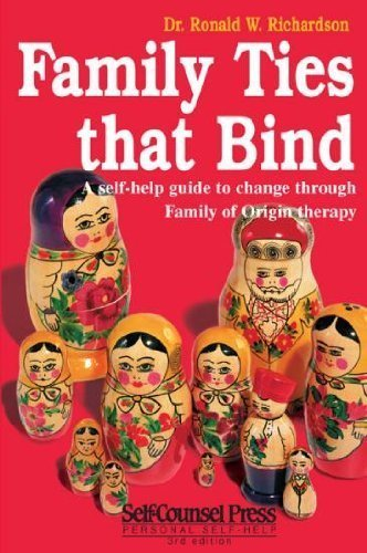 Family Ties That Bind: A Self-Help Guide to Change Through Family of Origin Therapy (Self-Counsel psychology series)