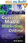 Guerrilla Music Marketing Online: 129...