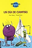 Un dia de camping/ Monster and Frog and the Haunted Tent (Monstruo Y Rana/ Monster and Frog) (Spanish Edition) (8426362273) by Impey, Rose