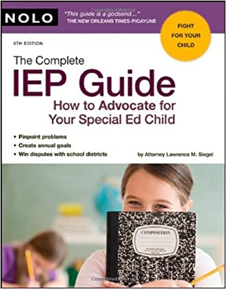 Complete IEP Guide How to Advocate for Your Special Ed Child 6TH EDITION [PB,2009]