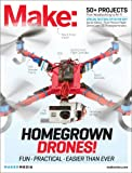 Make: Technology on Your Time Volume 37: Homegrown Drones!
