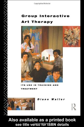 Group Interactive Art Therapy: Its Use in Training and...