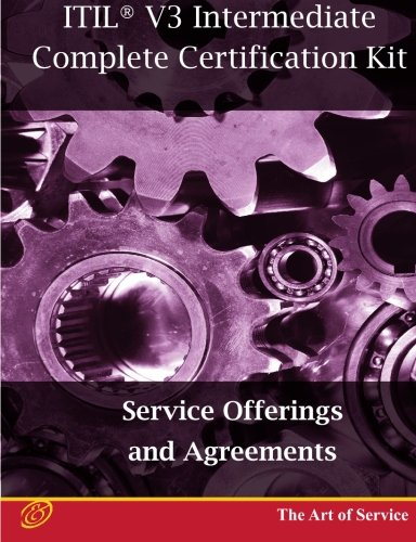 ITIL V3 Service Offerings and Agreements (SOA) Full Certification Online Learning and Study Book Course - The ITIL V3 Intermediate SOA Capability Complete Certification Kit