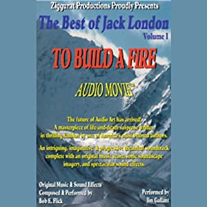 To Build a Fire: The Best of Jack London, Volume 1 | [Jack London]
