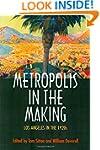 Metropolis in the Making: Los Angeles...