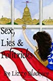 Sex, Lies & Politricks