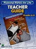 Financial Fitness For Life: Teacher Guide Grades 6-8 (Financial Fitness for Life) (Financial Fitness for Life)