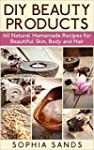 DIY Beauty Products:: 60 Natural Home...