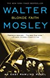 Blonde Faith: An Easy Rawlins Novel (0446617903) by Mosley, Walter