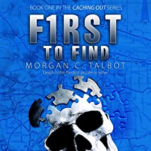 First to Find: Caching Out Series, Book 1 | [Morgan C. Talbot]