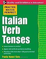 Practice Makes Perfect Italian Verb Tenses,