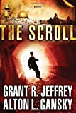 The Scroll: A Novel (0307729265) by Jeffrey, Grant R.