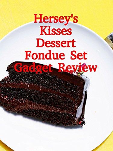 Review: Hersey's Kisses Dessert Fondue Set Gadget Review