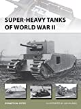 img - for Super-Heavy Tanks of World War II (New Vanguard) book / textbook / text book