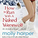 How to Run with a Naked Werewolf Audiobook by Molly Harper Narrated by Amanda Ronconi