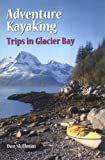 img - for Adventure Kayaking: Glacier Bay by Skillman, Don (1998) Paperback book / textbook / text book