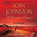 A Stranger's Game Audiobook by Joan Johnston Narrated by Julia Gibson