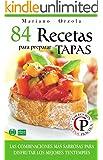 84 RECETAS PARA PREPARAR TAPAS: Las combinaciones más sabrosas para disfrutar los mejores tentempiés (Colección Cocina Práctica nº 22) (Spanish Edition)
