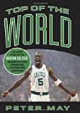 Top of the World: The Inside Story of the Boston Celtics